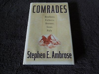 COMRADES Steven E. Ambrose SIGNED HC Band of Brothers D-Day Citizen Soldiers