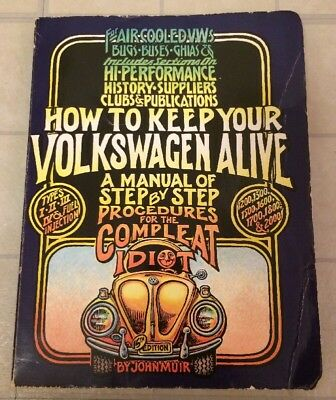 HOW TO KEEP YOUR VOLKSWAGEN ALIVE: A MANUAL OF STEP BY STEP By John Muir