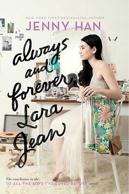 To All the Boys I've Loved Before: Always and Forever, Lara Jean 3 by Jenny Han