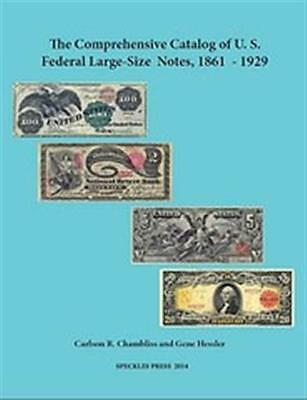 The Comprehensive Catalog of US Federal Large Size Notes 1861-1929 Vivid Color