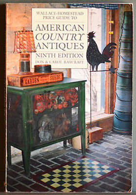 Wallace Homestead Price Guide to American Country Antiques by Don and Carol Rayc
