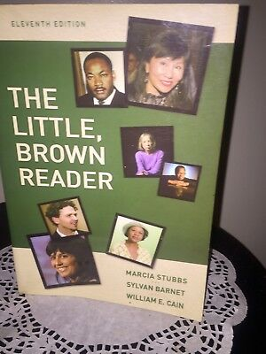 The Little, Brown Reader by William E. Cain, Sylvan Barnet and Marcia Stubbs...