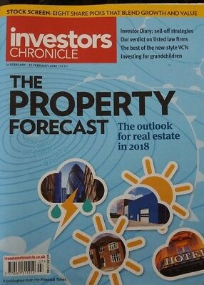 The Property Forecast, Investors Chronicle, 16 - 22 February 2018