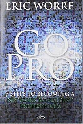 Go Pro - 7 Steps to Becoming a Network Marketing Professional By Eric Worre Used