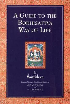 A Guide to the Bodhisattva Way of Life by Santideva (1997, Paperback)