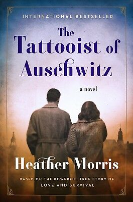 The Tattooist of Auschwitz by Heather Morris (2018, Paperback)