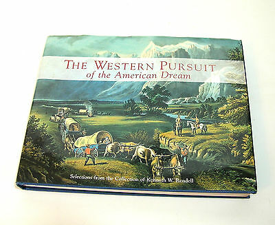 The Western Pursuit of the American Dream : Selections from Kenneth W. Rendell