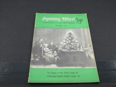 Dec 1965 SPINNING WHEEL Antiques Magazine : Parlor Organs, Case Gin Bottles +