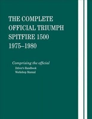 The Complete Official Triumph Spitfire 1500: 1975, 1976, 1977, 1978, 1979,