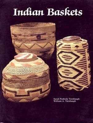 INDIAN BASKETS (SCHIFFER BOOK FOR COLLECTORS) By William A. Turnbaugh BRAND NEW