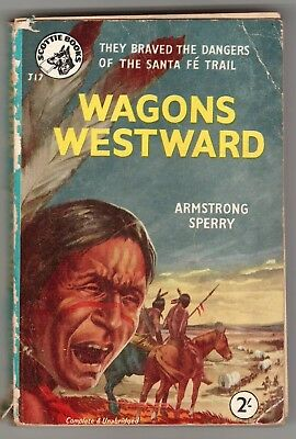 """"""" WAGONS WESTWARD """"  by  ARMSTRONG SPERRY  -  SCOTTIE BOOKS EDITION"""