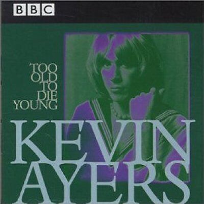 `Ayers, Kevin`-Too Old To Die Young (US IMPORT) CD NEW