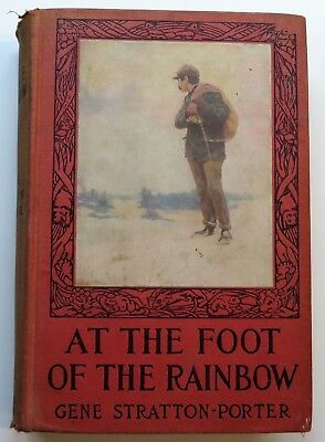 At The Foot of The Rainbow by Gene Straton-Porter, 1907 Hardcover Vintage