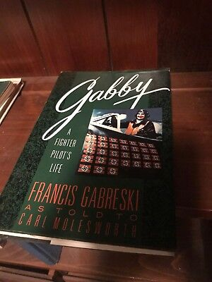 """GABBY GABRESKI  WWII ACE """"Gabby""""- Signed Book -""""A Fighter Pilots Life"""""""