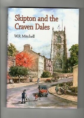 Skipton and the Craven Dales by W R Mitchell