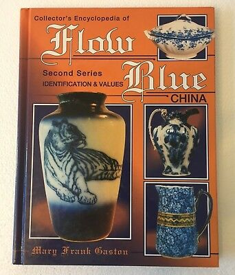 Collector's Encyclopedia of Flow Blue China 2nd Series Identification & values