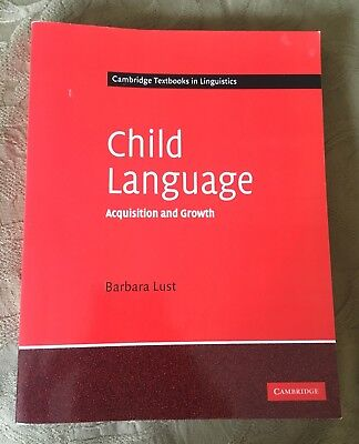 Child Language: Acquisition and Growth by Barbara C. Lust (Paperback, 2006)