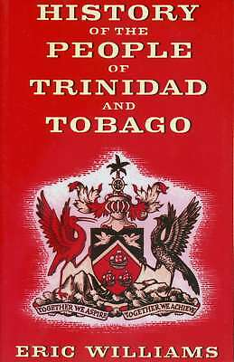 Eric Eustace Williams - History of the People of Trinidad & Tobago - Books / Ma