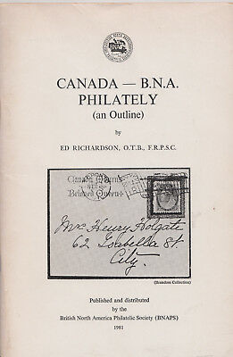Canada - B.N.A. Philately (An Outline) by E. Richardson, 1981