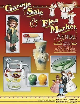 Garage Sale and Flea Market Annual by Huxford, Bob