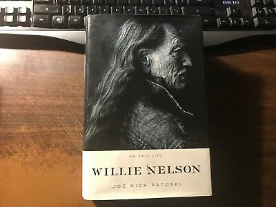 Willie Nelson : An Epic Life by Joe Nick Patoski 1st Hardcover w/ DJ 2008