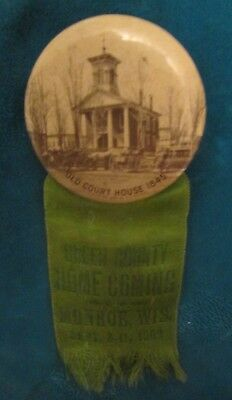 1909 celluloid badge ribbon Monroe Wisconsin Old Court House Green Co Homecoming