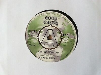 "Surprise Sisters, I Ain't No Mountain, 1976 UK 7"", Good Earth ‎– GD 5"