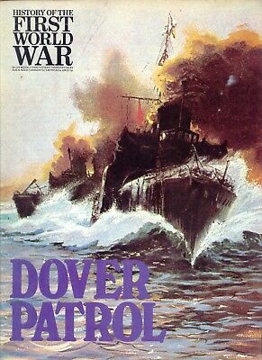 Purnells History of the First World War: No 83 DOVER PATROL
