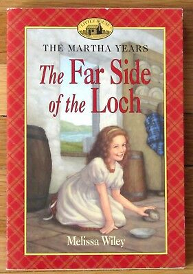 THE FAR SIDE OF THE LOCH, Melissa Wiley, Little House Martha Years L2