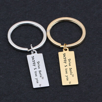 Stamped Car Key Tag Father Thanksgiving Day Gifts Drive Safe DADDDY I Love You