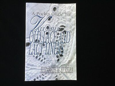 Pocket Guide To Valuable OLD LACE AND LINENS Book by Elizabeth Kurella 1996