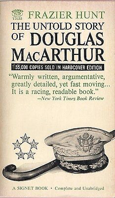 The Untold Story of Douglas MacArthur by Frazier Hunt