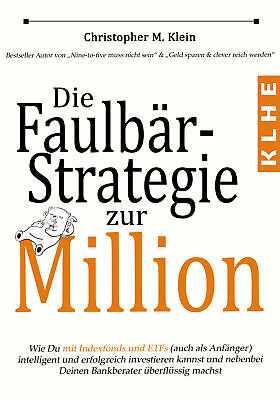 Die Faulbär-Strategie zur Million, Christopher Klein