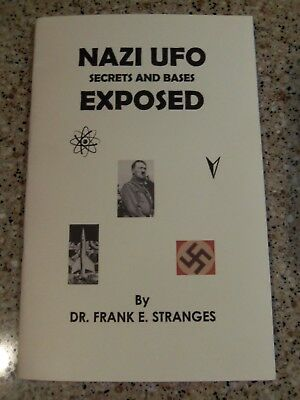 NAZI SECRETS AND BASES EXPOSED Frank Stranges UFO Flying Saucer; BRAND NEW; RARE