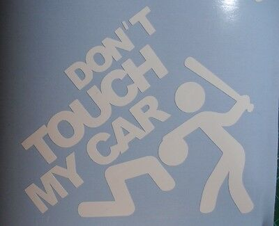 Dont touch my Car Aufkleber Sticker VW AUDI FORD NISSAN OPEL BMW BENZ Peugeot