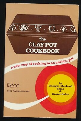 The Clay-Pot Cookbook A New Way of Cooking in an Ancient Pot Georga Grover Sales