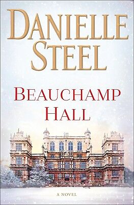 Beauchamp Hall: A Novel (Hardcover, 2018) by Danielle Steel