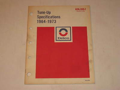 Delco Tune-Up Specifications 1964 - 1973 May 1973 60A-100-1