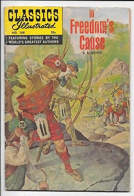Classics Illustrated 168 In Freedom's Cause by G A Henty HRN 169 Gilberton 1969