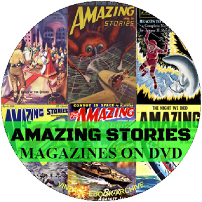 Amazing Stories SF Sci-Fi Pulp Rare Vintage Retro Magazines - 485 Issues on DVD