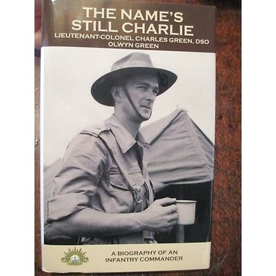 Name's Still Charlie Lt Col Charles Green DSO 11th Battalion WW2 3RAR Korea book