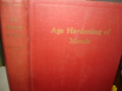 1940 AGE HARDENING OF METALS> SYMPOSIUM 21st CONVENTION FOR METALS 10/23-27/1939