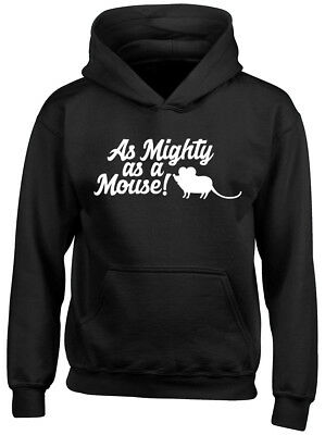 As Mighty as a Mouse Boys Girls Kids Childrens Hooded Top Hoodie