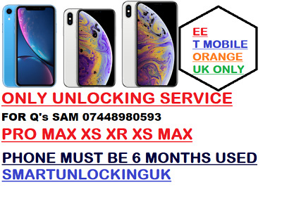 iPhone XS XS PLUS XR 8 7 6 EE T-mobile Orange under 6 month UNLOCKING service