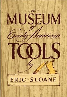 A Museum of Early American Tools (Americana) by Sloane, Eric
