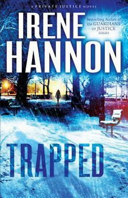 Trapped: A Novel (Private Justice) by Hannon, Irene