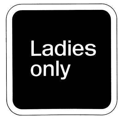 ladies only sign