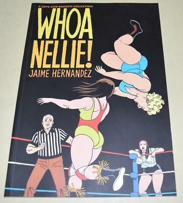 Whoa Nellie Collection (A love & rockets collection) Jaime Hernandez [2000] *EXC