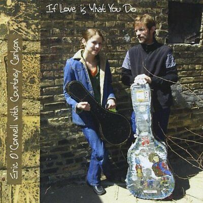 Eric O`Connell-If Love Is What You Do (US IMPORT) CD NEW