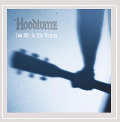 The Hoodlumz-Too Old to Die Young (CD-RP) CD NEUF